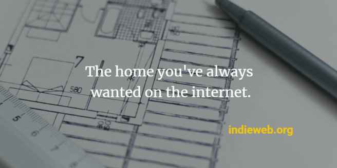 "blueprints superimposed with the text ""The home you've always wanted on the internet. indeiweb.org"""