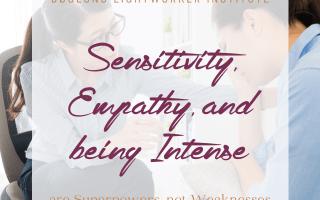 Sensitivity, Empathy, Being Intense