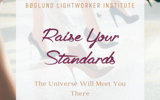 Raise Your Standards, and the Universe Will Meet You There