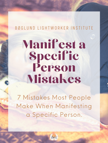 7 Mistakes Most People Make When Manifesting a Specific Person.