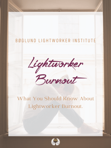 What You Should Know About Lightworker Burnout