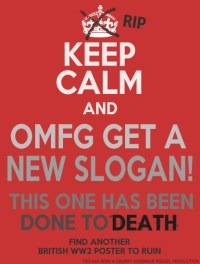 KEEP CALM AND GET A NEW SLOGAN