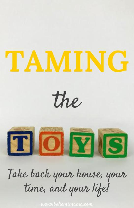 Taming the Toys | How to gain control over the chaos in 6 easy steps!
