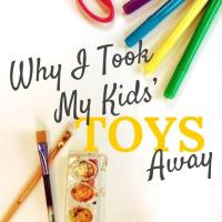 Why I Took My Kids' Toys Away