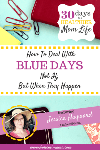 How To Deal With Blue Days | Sad, blue days will happen in motherhood. How you deal with them is up to you. Here, we share our most basic and applicable advice for shrinking that day down and still living your life.