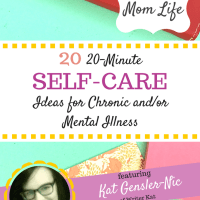 20 20-Minute Self-Care Ideas for Chronic and/or Mental Illness