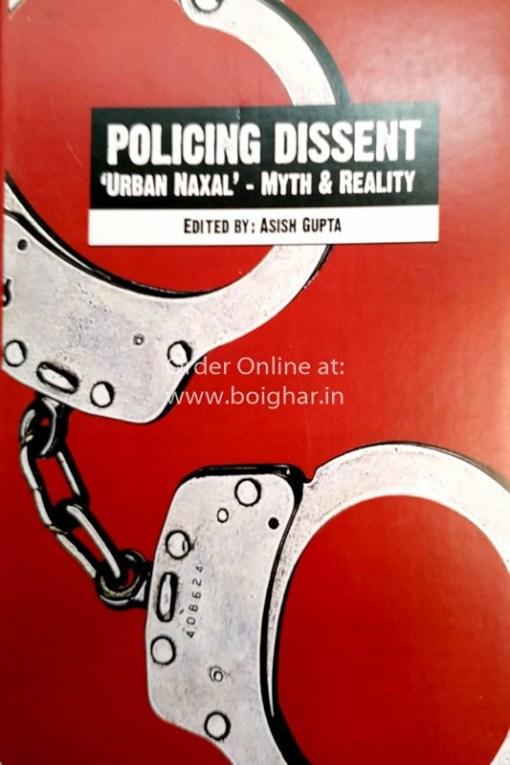 Policing Dissent Urban Naxal