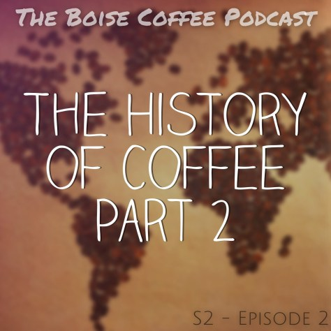The History of Coffee Pt. 2
