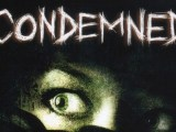 Rétrospective : CONDEMNED I & II