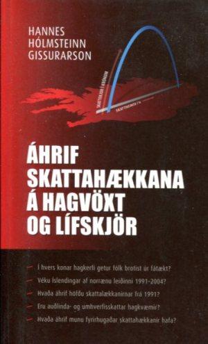 Áhrif skattahækkana á hagvöxt og lífskjör - Hannes Hólmsteinn Gissurarson