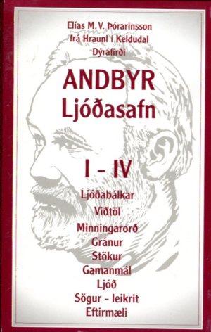 Andbyr ljóðasafn Elías M V Þórarinsson frá Hrauni í Keldudal Dýrafirði | I-IV bindi