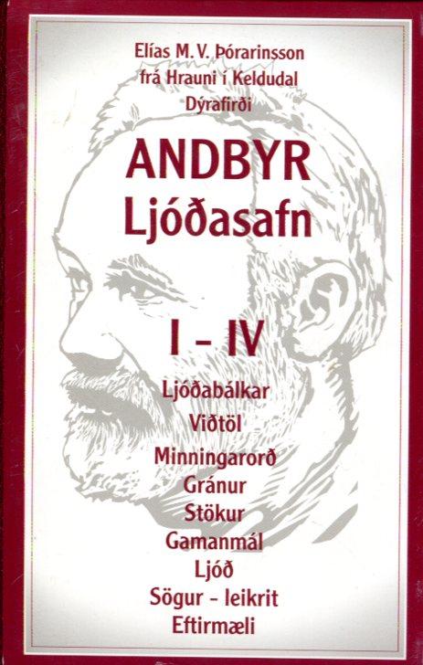 Andbyr ljóðasafn Elías M V Þórarinsson frá Hrauni í Keldudal Dýrafirði   I-IV bindi