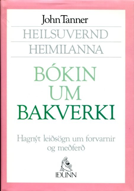 Bókin um bakverki - hagnýt leiðsögn um forvarnir og meðferð