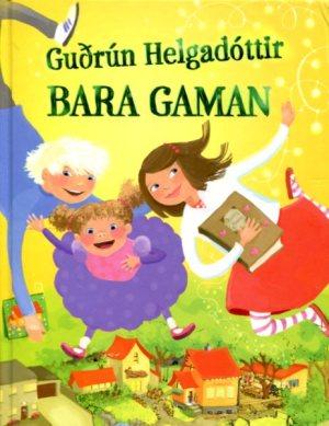 Bara gaman - Guðrún Helgadóttir