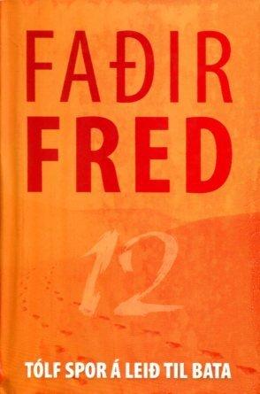 Faðir Fred tólf spor á leið til bata