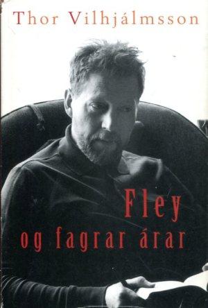 Fley og fagrar árar - Thor Vilhjálmsson