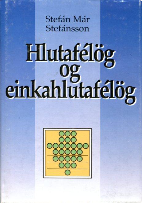Hlutafélög og einkahlutafélög - Stefán Már Stefánsson