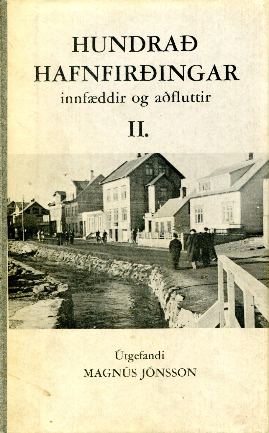 Hundrað Hafnfirðingar innfæddir og aðfluttir II innfæddir og aðfluttir - Magnús Jónsson