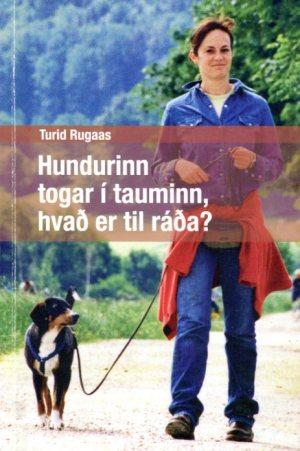 Hundurinn togar í tauminn, hvað er til ráða - Turid Rugaas