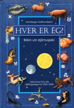 Hver er ég, bókin um stjörnuspeki - Gunnlaugur Guðmundsson