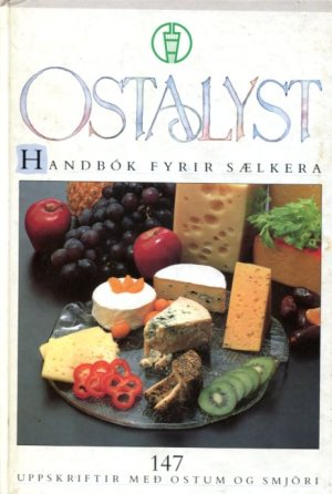 Ostalyst - uppskriftir með ostum og smjöri