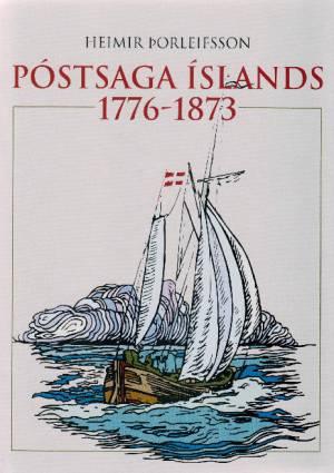 Póstsaga Íslands 1776-1873 - Heimir Þorleifsson