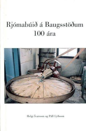 Rjómabúið á Baugsstöðum 100 ára - Helgi Ívarsson og Páll Lýðsson