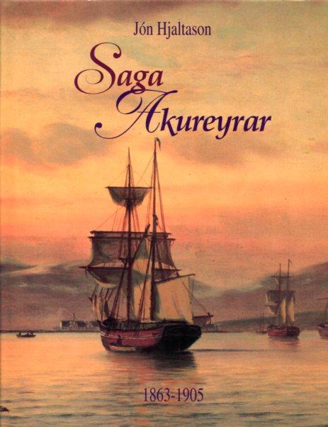 Saga Akureyrar II bindi 1863-1905 - Jón Hjaltason