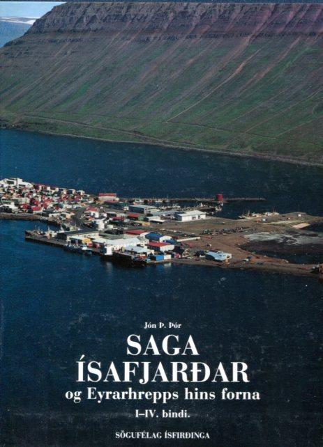 Saga Ísafjarðar og Eyrarhrepps hins forna - Jón Þ. Þór