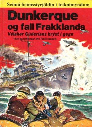 Dunkerque og fall Frakklands - Seinni heimstyrjöldin í teikimyndum - Pierra Dupuis