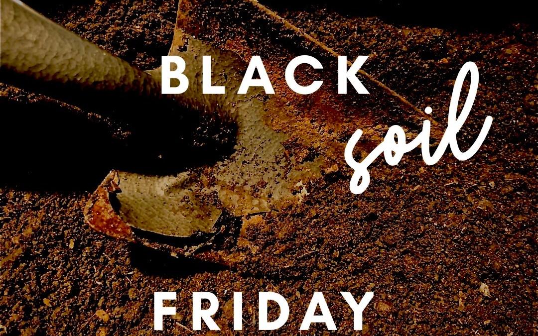 Black SOIL Friday