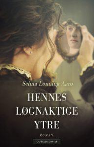Hennes løgnaktige ytre-Selma Lønning Aarø-roman-Cappelen Damm-bokhøst