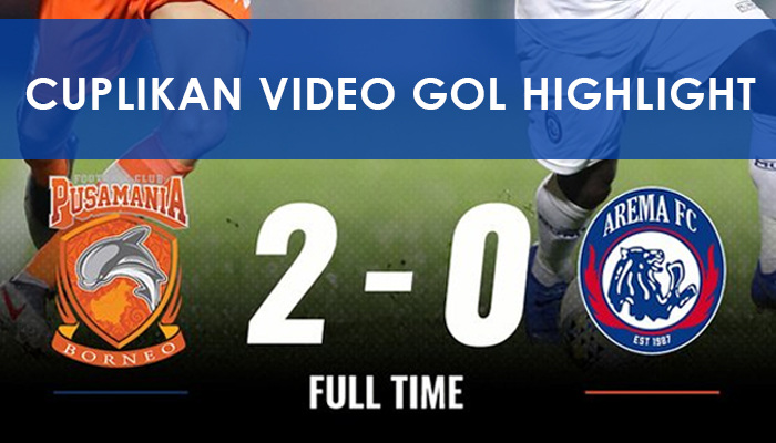 Cuplikan Video Gol Borneo vs Arema 2-0 Liga 1 Indonesia 2019