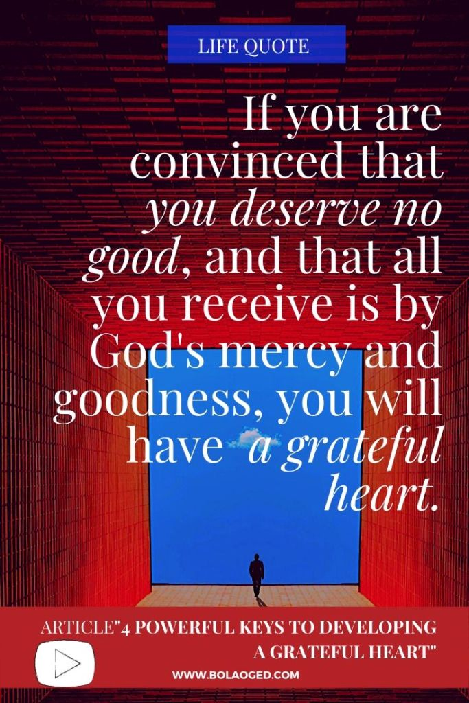 Developing a grateful heart - the mercy and goodness of God.