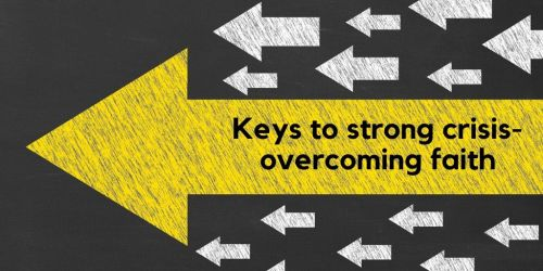 keys to crisis-overcoming faith