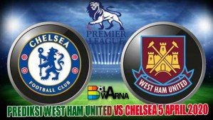 PREDIKSI WEST HAM UNITED VS CHELSEA 5 APRIL 2020