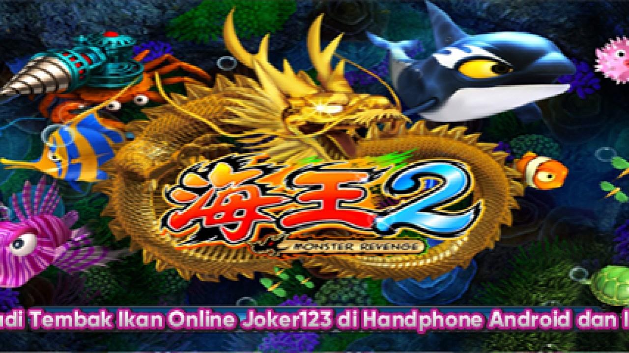 Judi Tembak Ikan Online Joker123 Handphone Android Dan Ios Zeusbola