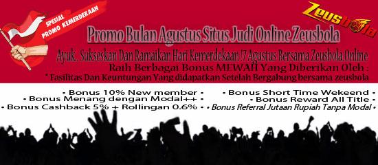 Promo Bulan Agustus Situs Judi Online Zeusbola