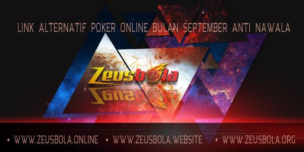 https://bolazeus.pw/2018/09/01/link-alternatif-poker-online-bulan-september-anti-nawala/