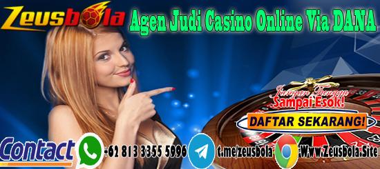 Agen Judi Casino Online Via DANA