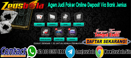 Agen Judi Poker Online Deposit Via Bank Jenius