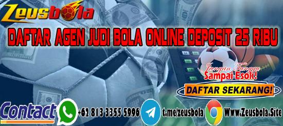 Daftar Agen Judi Bola Online Deposit 25 Ribu