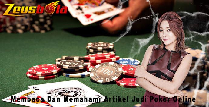 Membaca Dan Memahami Artikel Judi Poker Online Itu Sangatlah Bermanfaat