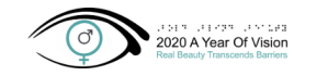 """A simple black outline drawing of an eye on a white background. The iris of the eye is a teal-colored female symbol and the pupil inside the iris is a smaller gray male symbol. The eye is placed to the left of three lines of text: Bold Blind Beauty is gray text, under that is black tagline """"2020 A Year of Vision"""" the third line is teal-colored """"Real Beauty Transcends Barriers"""""""