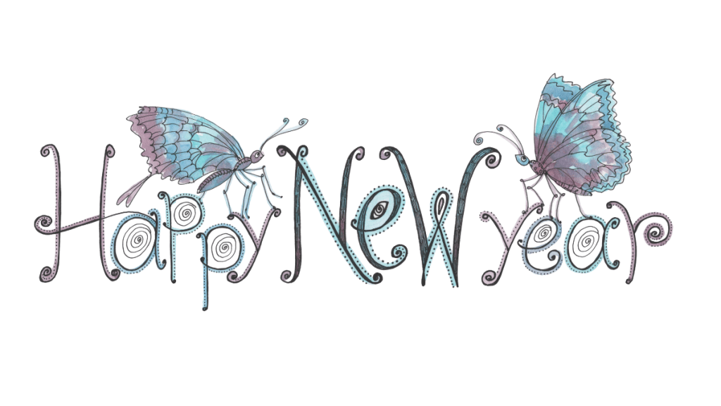Going Into 2021 With Micro-Intentions Image is a Happy New Year handdrawn sign with two butterflies atop the letters