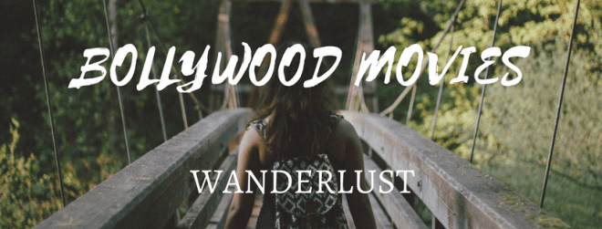 Bollywod movies wanderlust
