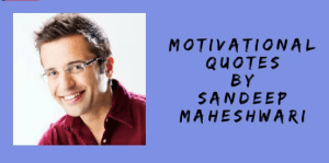 Sandep Maheshwari quotes