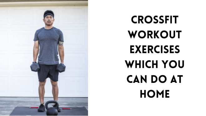 Crossfit workout exercises which you can do at home