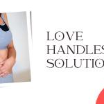 love handles solutions