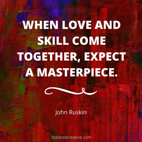Love and skill by john ruskin